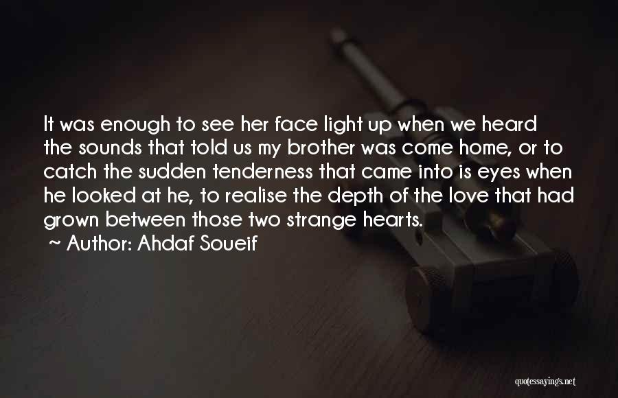 Realise My Love Quotes By Ahdaf Soueif