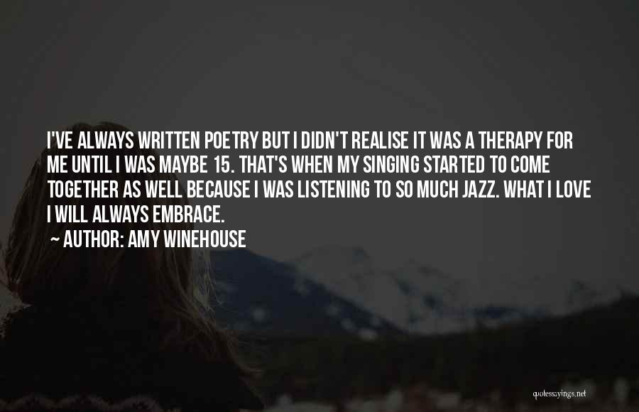 Realise My Love Quotes By Amy Winehouse