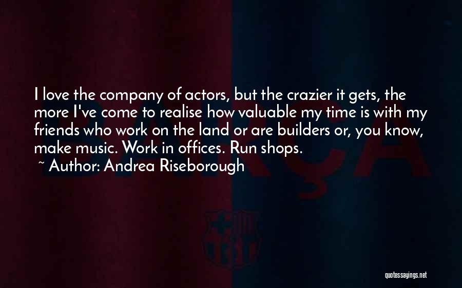 Realise My Love Quotes By Andrea Riseborough