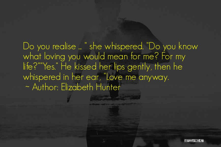 Realise My Love Quotes By Elizabeth Hunter