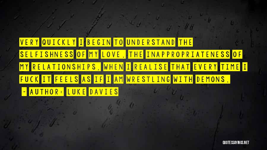 Realise My Love Quotes By Luke Davies
