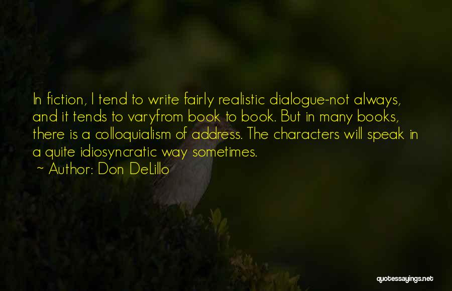 Realistic Characters Quotes By Don DeLillo