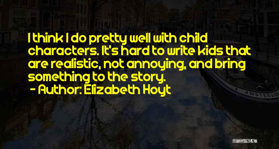 Realistic Characters Quotes By Elizabeth Hoyt