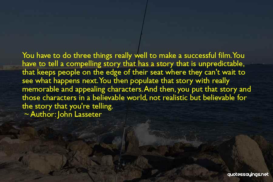 Realistic Characters Quotes By John Lasseter