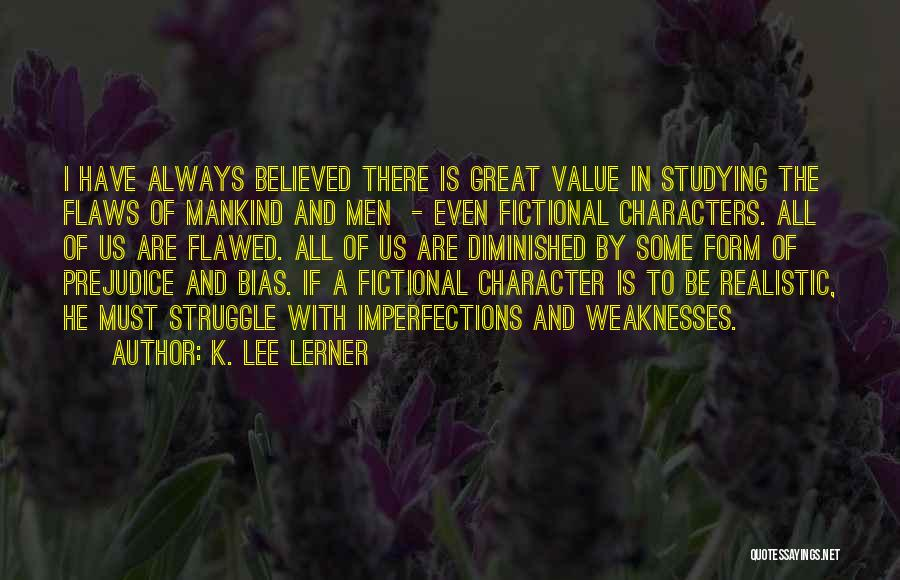 Realistic Characters Quotes By K. Lee Lerner