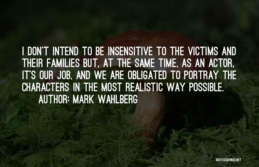 Realistic Characters Quotes By Mark Wahlberg