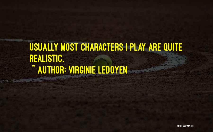 Realistic Characters Quotes By Virginie LeDoyen
