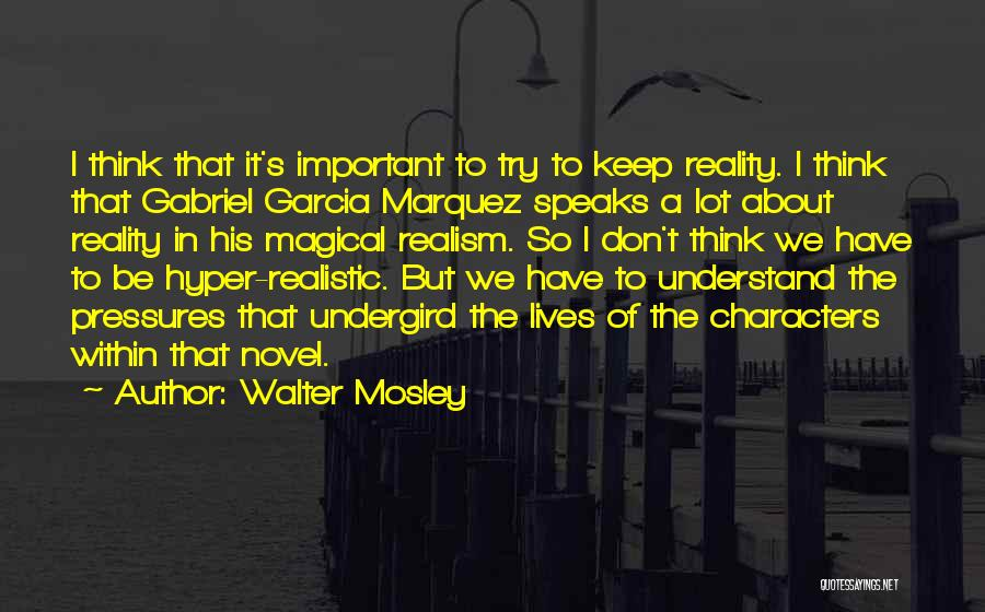 Realistic Characters Quotes By Walter Mosley
