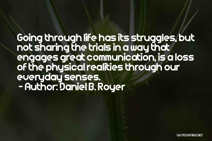 Realities Of Life Quotes By Daniel B. Royer