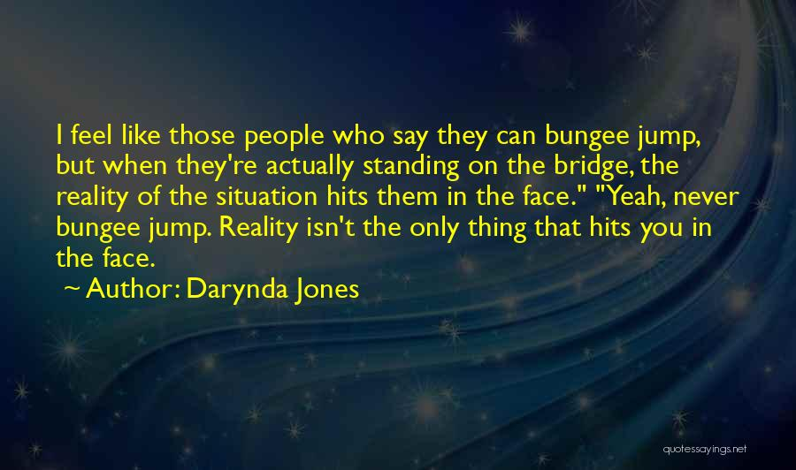 Reality Hits You Quotes By Darynda Jones