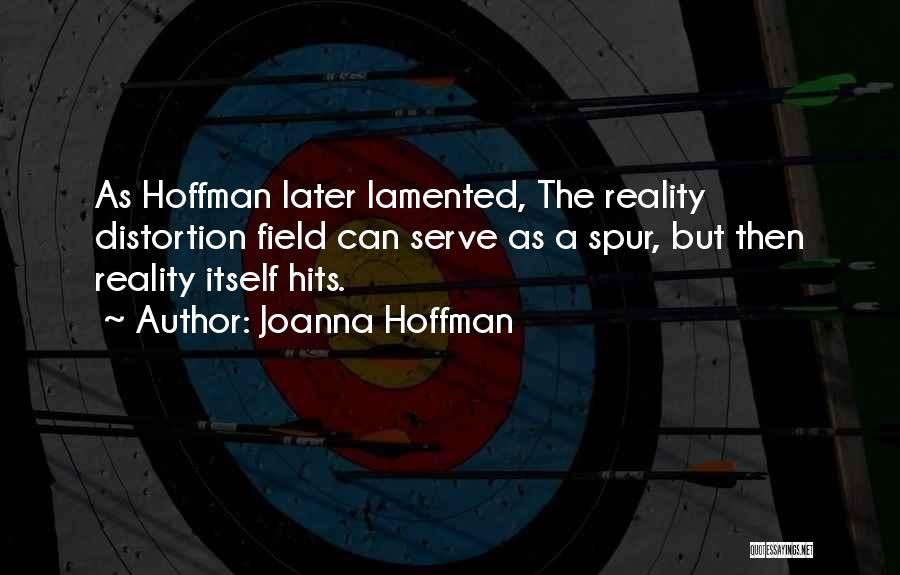 Reality Hits You Quotes By Joanna Hoffman