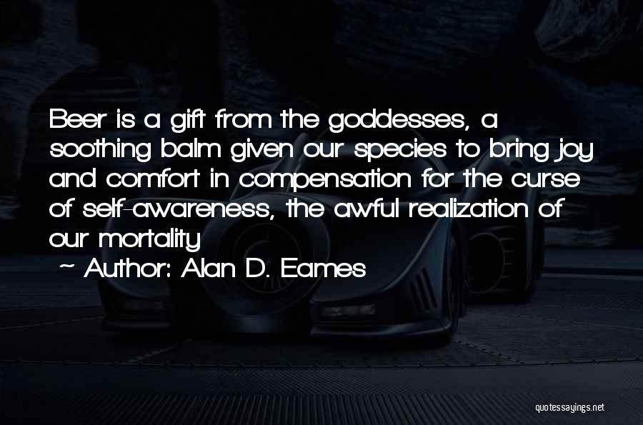 Realization Of Self Quotes By Alan D. Eames