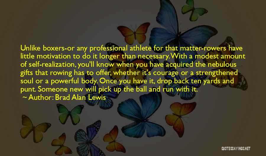 Realization Of Self Quotes By Brad Alan Lewis