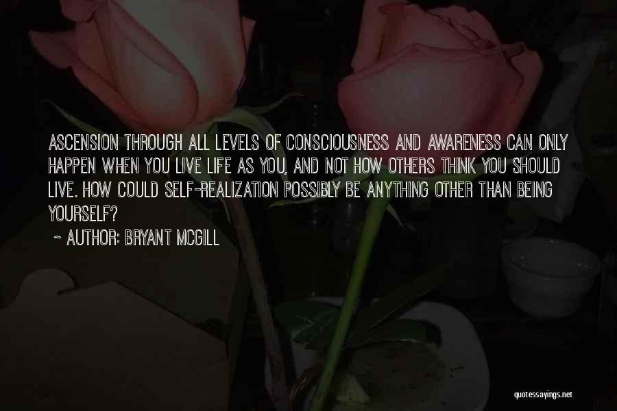Realization Of Self Quotes By Bryant McGill