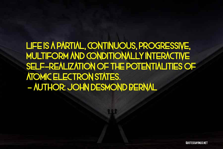 Realization Of Self Quotes By John Desmond Bernal