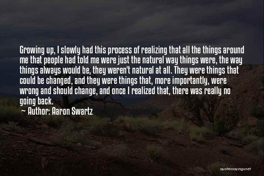 Realizing You Changed Quotes By Aaron Swartz