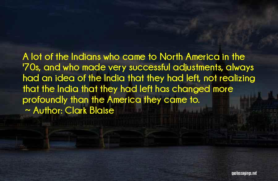 Realizing You Changed Quotes By Clark Blaise