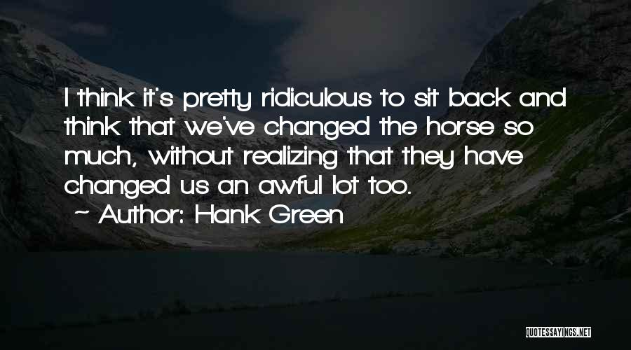 Realizing You Changed Quotes By Hank Green