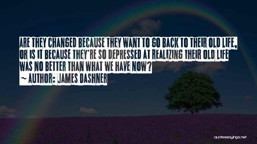 Realizing You Changed Quotes By James Dashner