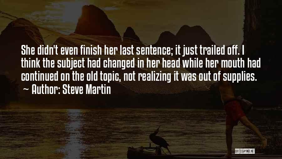 Realizing You Changed Quotes By Steve Martin