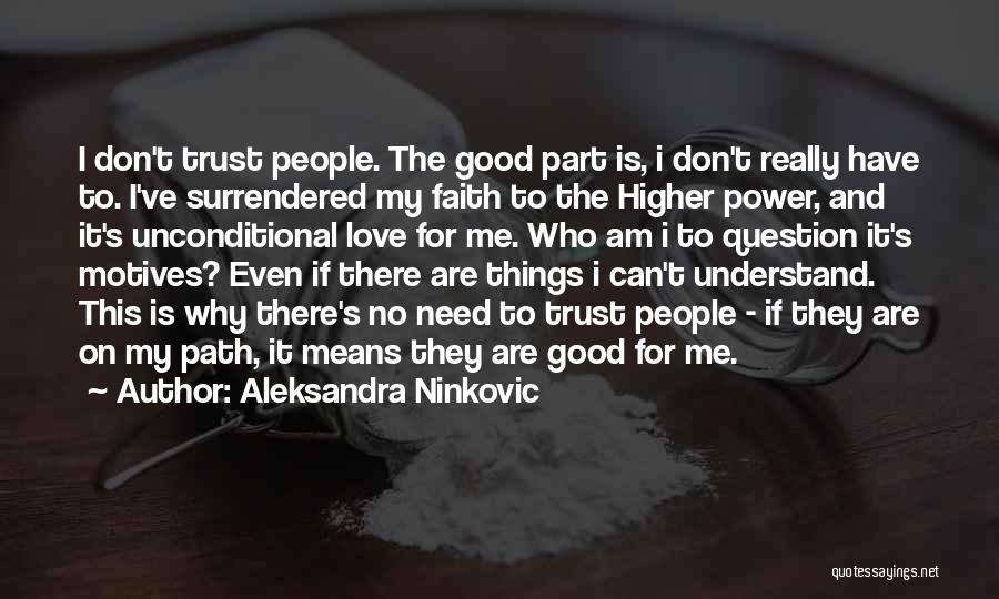 Really Good Faith Quotes By Aleksandra Ninkovic