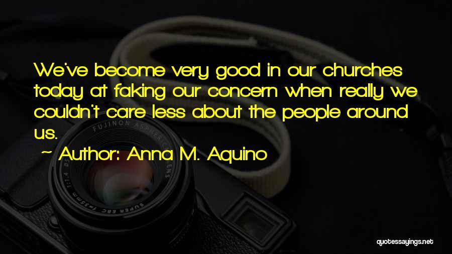 Really Good Faith Quotes By Anna M. Aquino