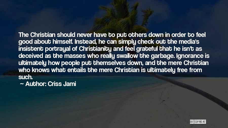 Really Good Faith Quotes By Criss Jami