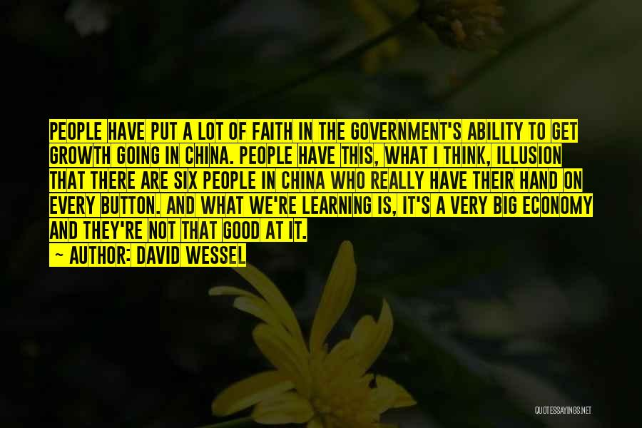 Really Good Faith Quotes By David Wessel