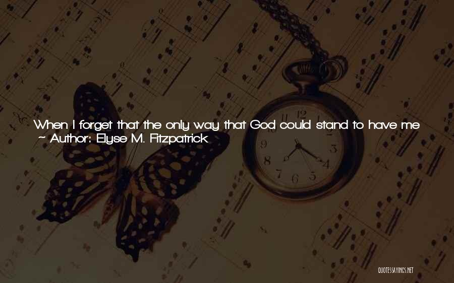 Really Good Faith Quotes By Elyse M. Fitzpatrick