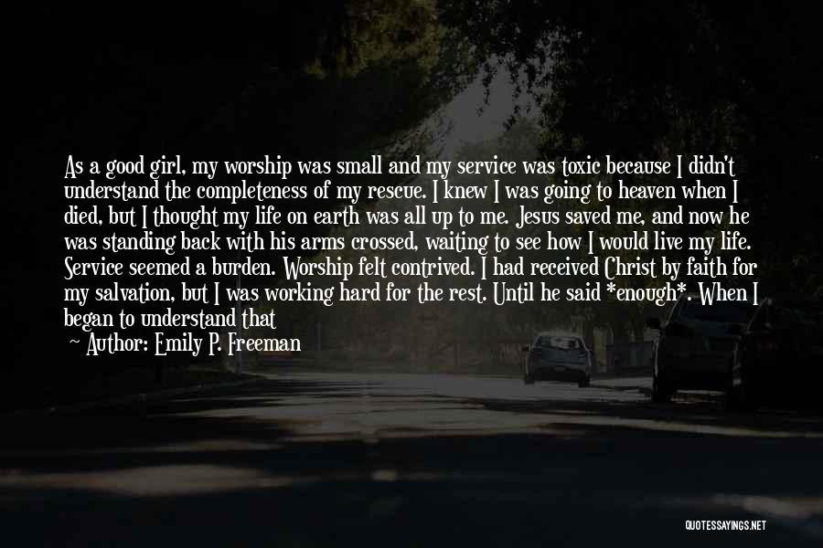 Really Good Faith Quotes By Emily P. Freeman