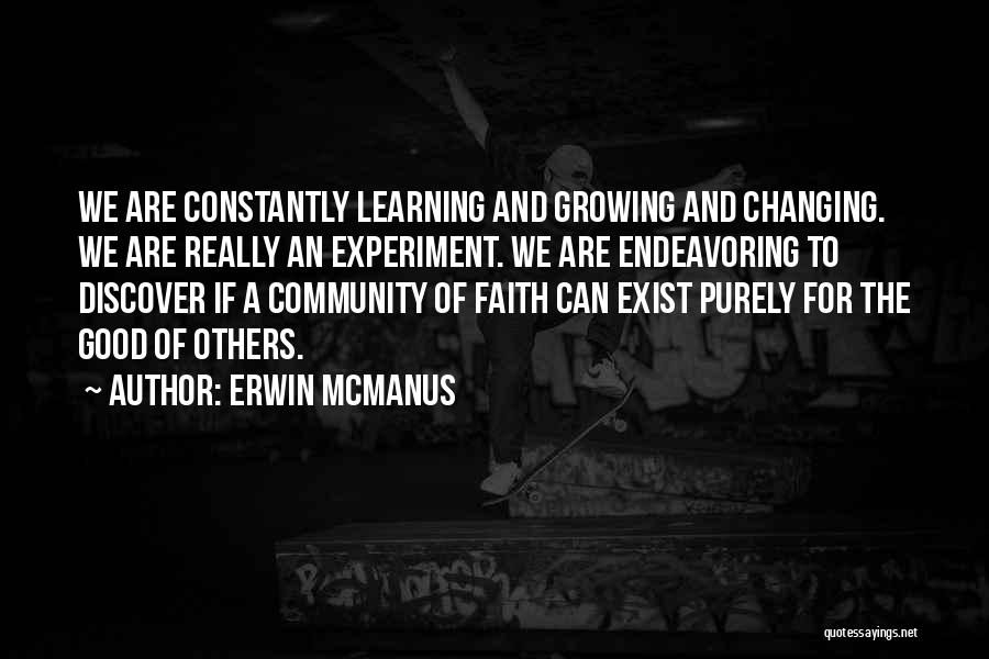 Really Good Faith Quotes By Erwin McManus