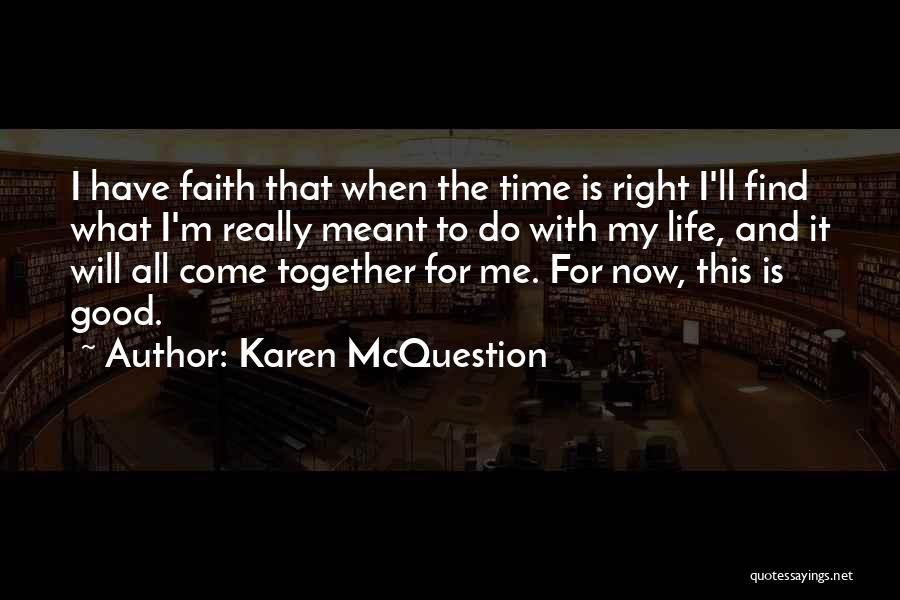 Really Good Faith Quotes By Karen McQuestion