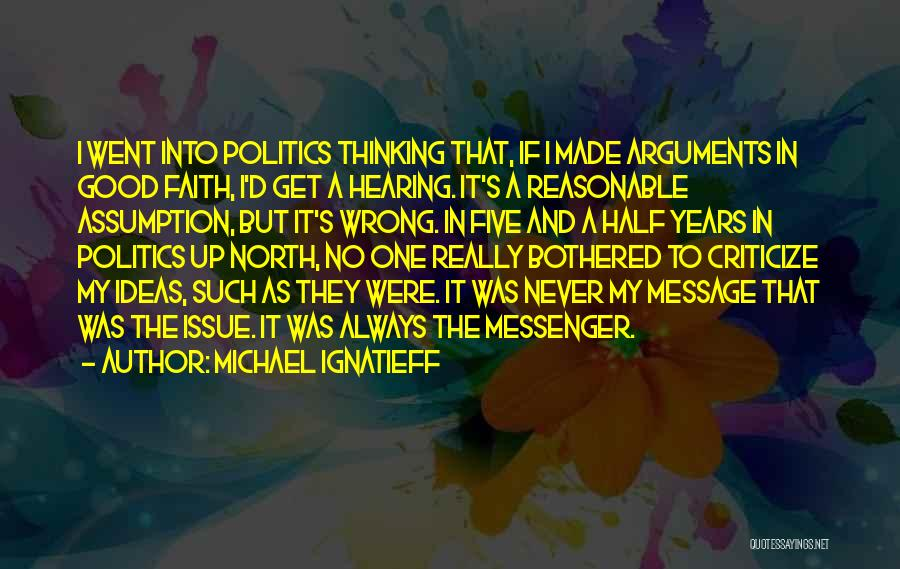 Really Good Faith Quotes By Michael Ignatieff