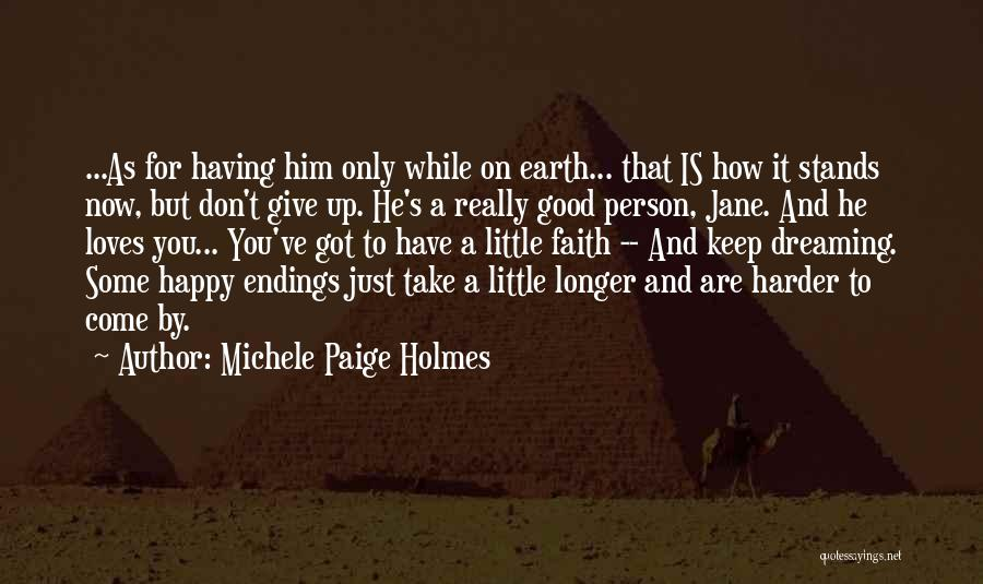 Really Good Faith Quotes By Michele Paige Holmes