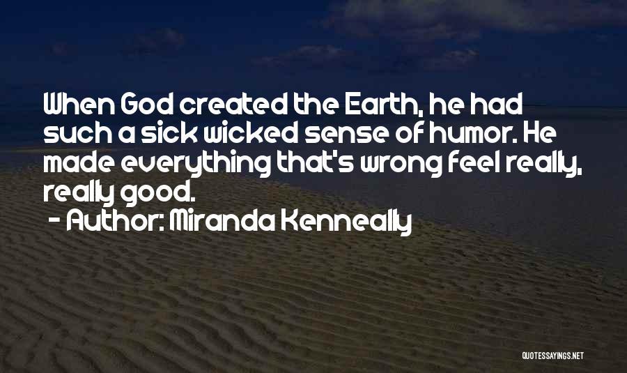 Really Good Faith Quotes By Miranda Kenneally
