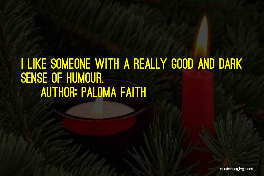 Really Good Faith Quotes By Paloma Faith
