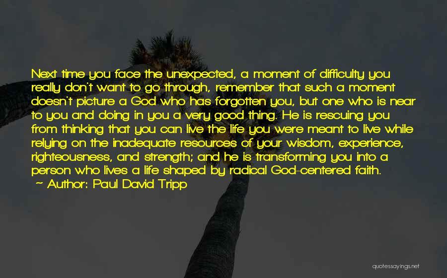 Really Good Faith Quotes By Paul David Tripp