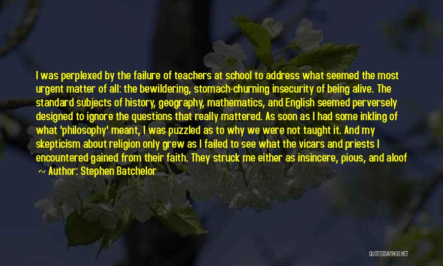 Really Good Faith Quotes By Stephen Batchelor