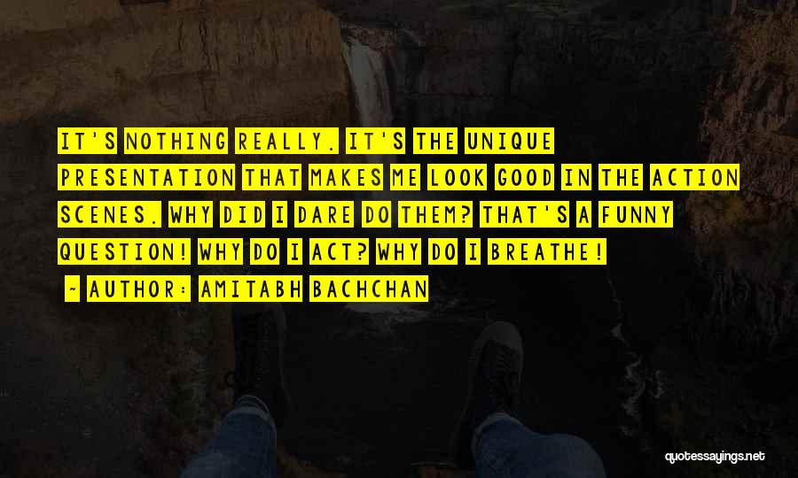 Really Good Unique Quotes By Amitabh Bachchan