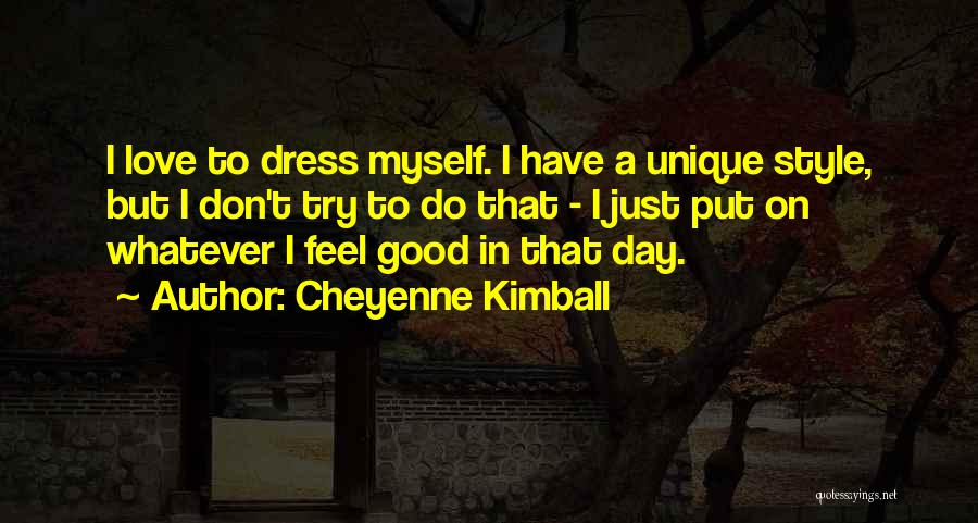 Really Good Unique Quotes By Cheyenne Kimball