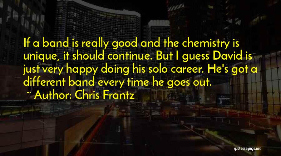 Really Good Unique Quotes By Chris Frantz