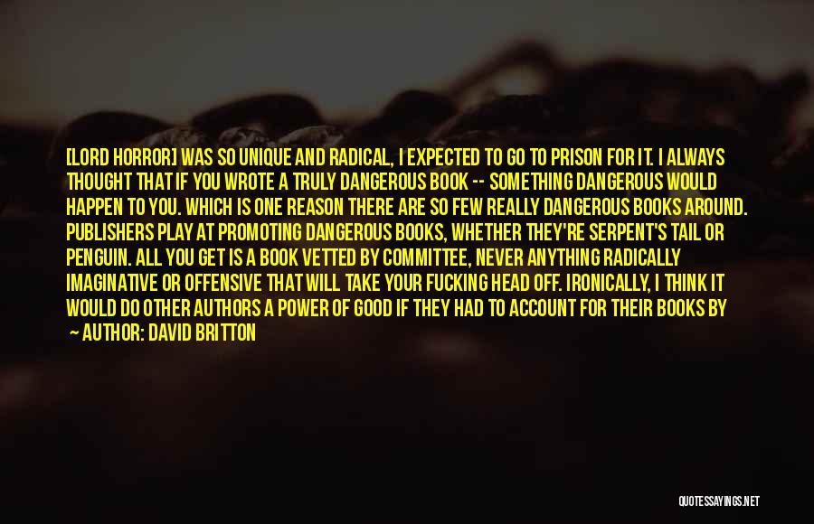 Really Good Unique Quotes By David Britton