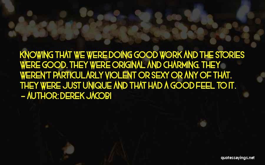 Really Good Unique Quotes By Derek Jacobi