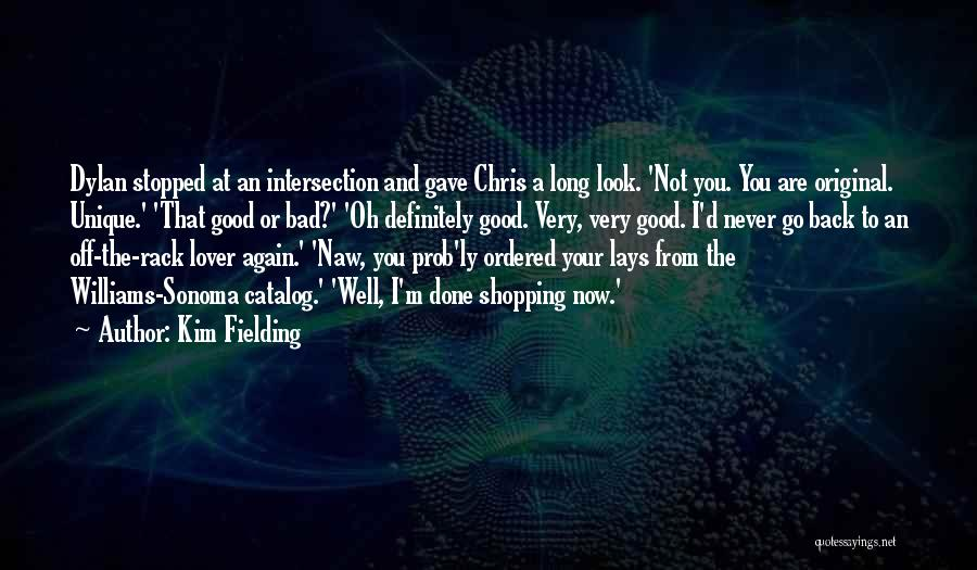 Really Good Unique Quotes By Kim Fielding