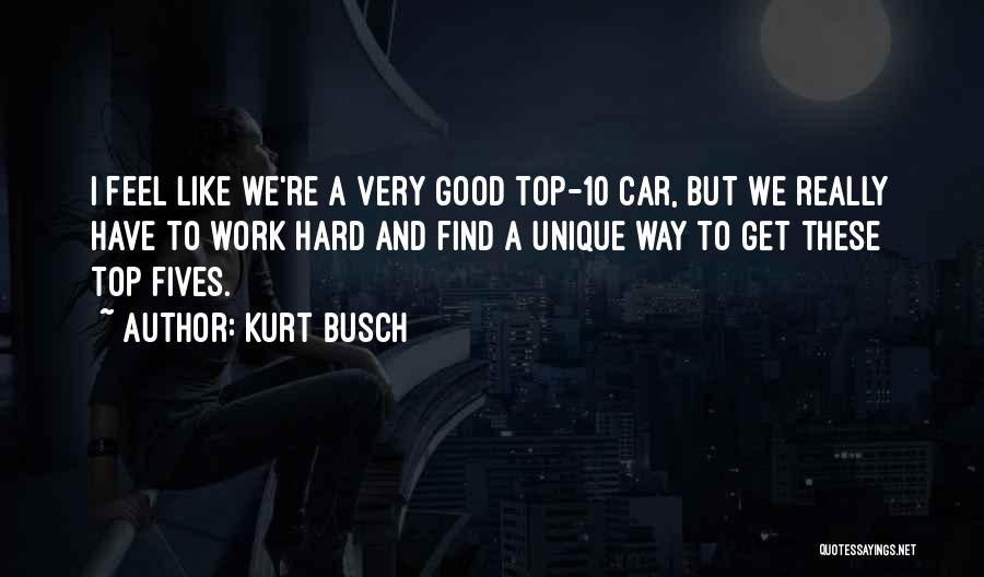 Really Good Unique Quotes By Kurt Busch