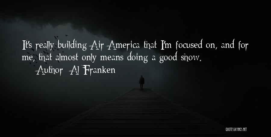 Really Mean It Quotes By Al Franken