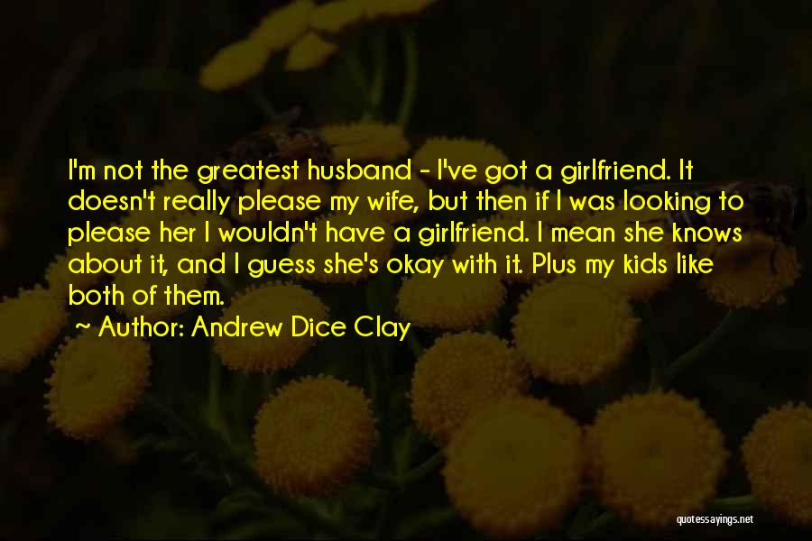 Really Mean It Quotes By Andrew Dice Clay