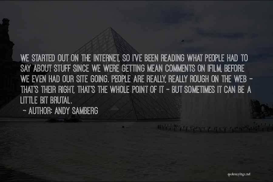 Really Mean It Quotes By Andy Samberg