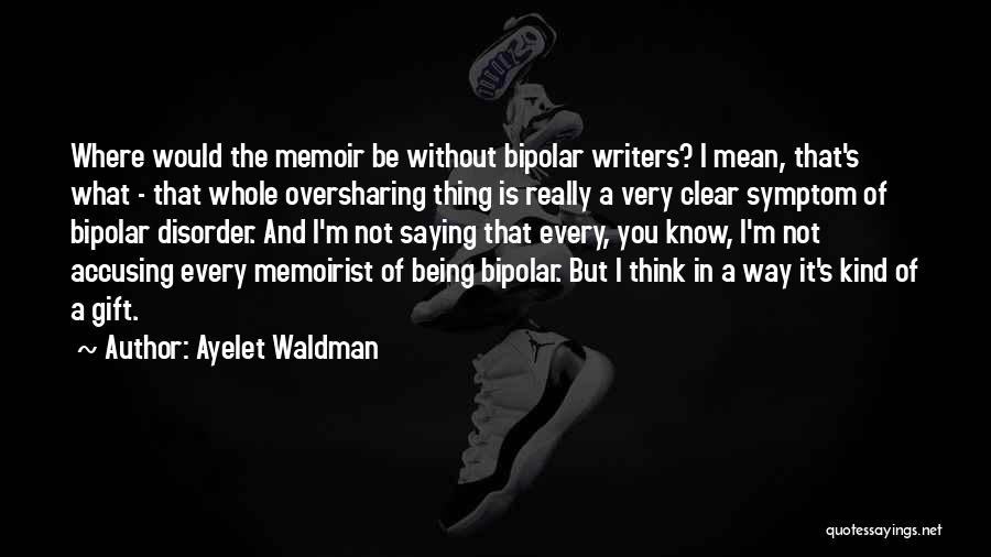 Really Mean It Quotes By Ayelet Waldman