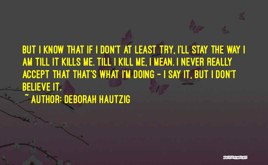Really Mean It Quotes By Deborah Hautzig